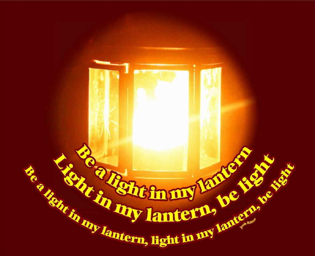 """Be A Light In My Lantern..."""