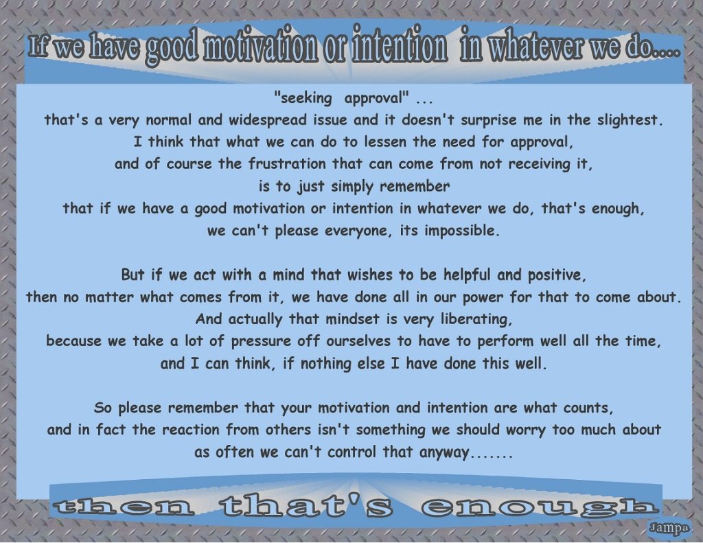 """Seeking approval""... letting it go, resting in positive motivation"