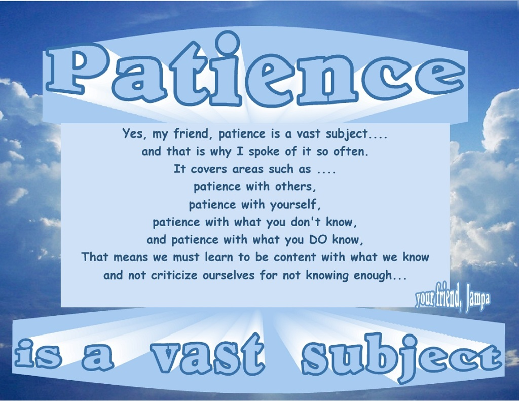 "Patience: a ""vast subject""..."