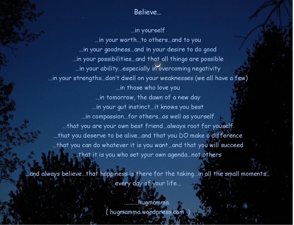 "A ""wish"" for today.....  ""believe... in yourself...."""