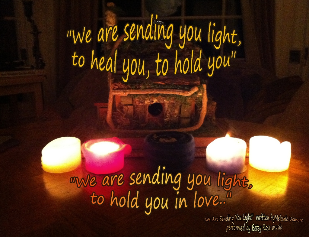"""We are sending you light, to heal you, to hold you..."" .... a gentle song of comfort, love and compassion"