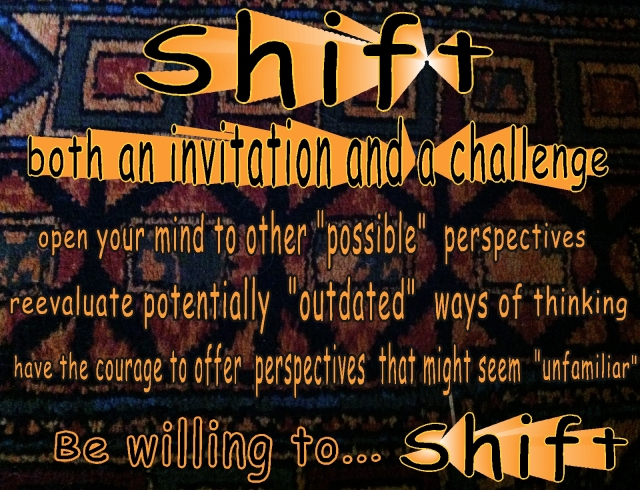 shift an invitation and a challenge