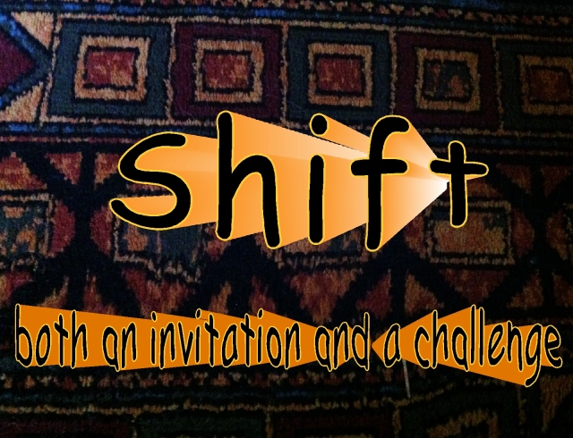 shift invitation and challenge
