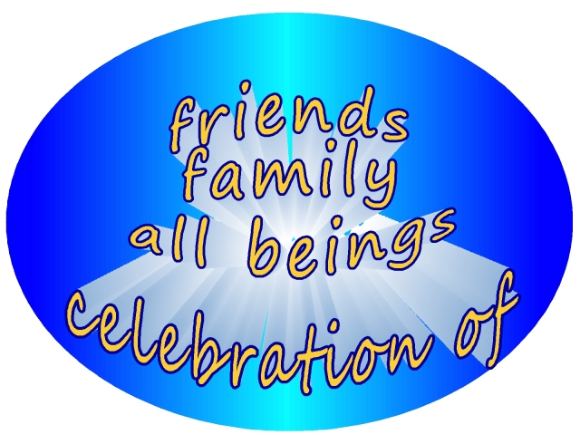 celebration of life friends family all beings