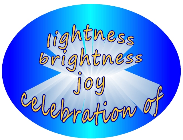 celebration of life lightness brightness joy