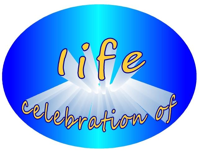 Celebration of... life!