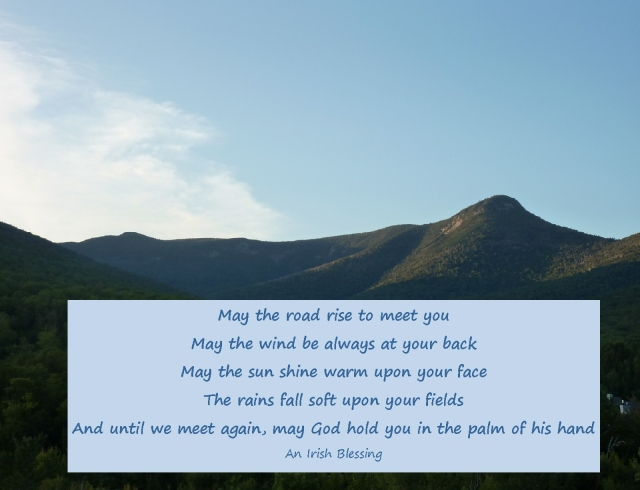 An Irish Blessing....may the road rise to meet you...