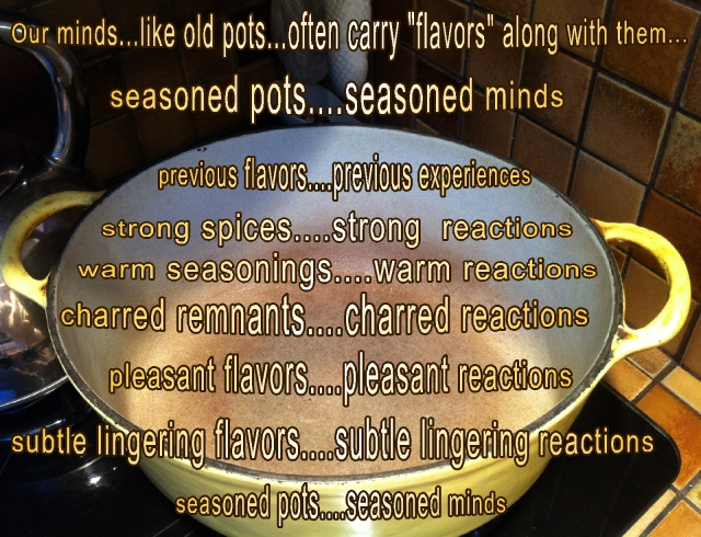 seasoned pots seasoned minds subtly lingering flavors