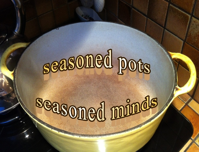 seasoned pots seasoned minds