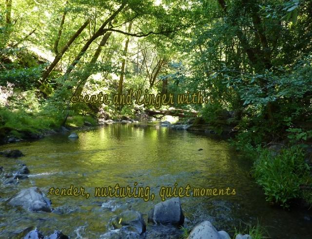 nurturing ourselves... tender, nurturing quiet moments