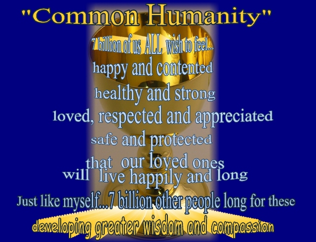 wishes of common humanity...developing wisdom and compassion