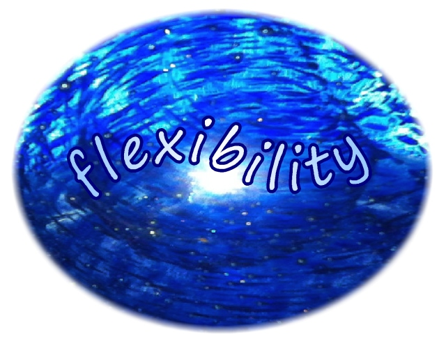 flexibility of heart and mind...lightly flowing