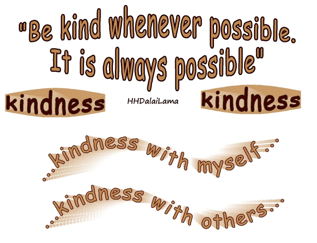 be kind whenever possible HHDalaiLama