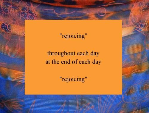 rejoice throughout each day