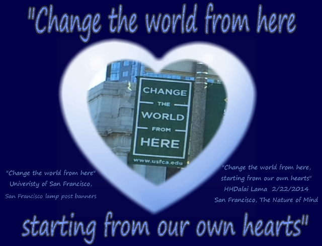 change the world from here starting from our own  hearts