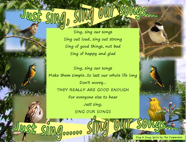 just sing, sing a song ... just sing our songs and share with others