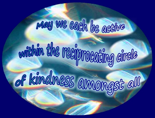 thankful for kindness of others... may we each be part of the reicprocation circle of kindness