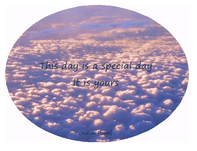 this day is a special day,  it is yours