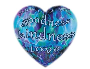 goodness kindness love faith in and living with