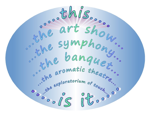 this is it...the art show, symphony, banquet