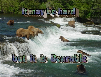 Bearable it may be hard