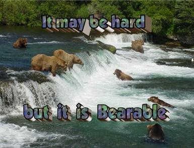 Bearable it may be hard