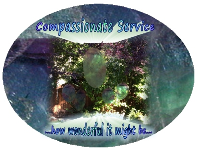Compassionate Service How wonderful it might be