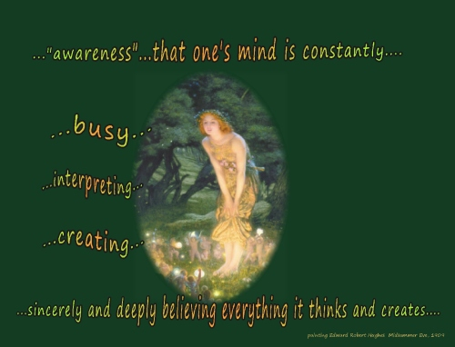 awareness watching believing what the mind is constantly creating