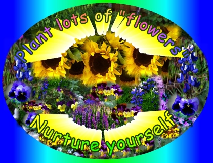Plant Flowers,nurture youself