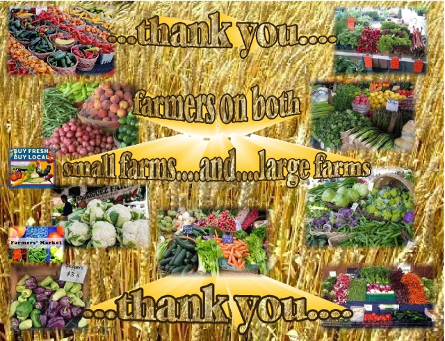 we thank the farmers on both small farms and large farms