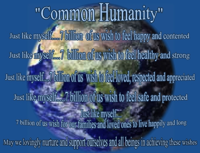 common humanity just like myself 7 billion of us wish for...