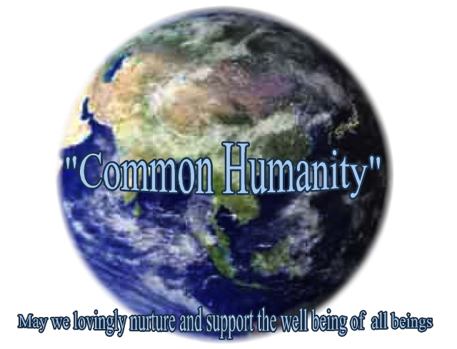 common humanity may we lovingly nurture and support the well being of all beings