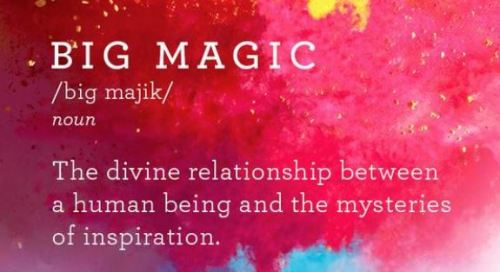 Big Magic relationship