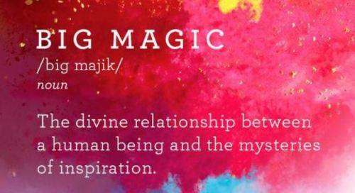 Big Magic relationship