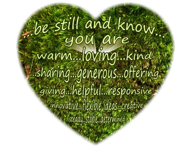 be still and know you are loving generous components