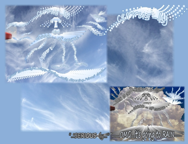 this and this of course clouds cirrus and seriously
