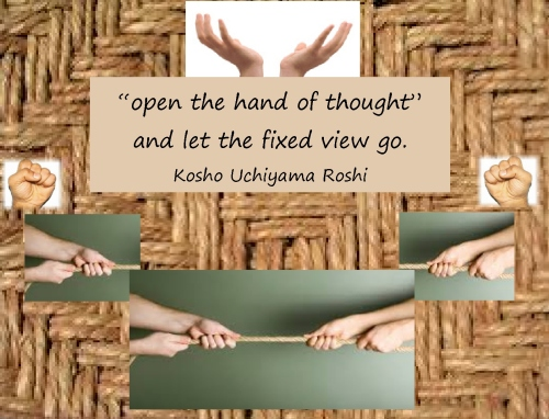 Open the hand of thought....let go of rope