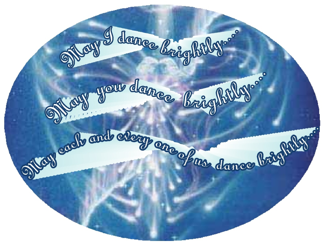 may I dance brightly I you and we dance brightly