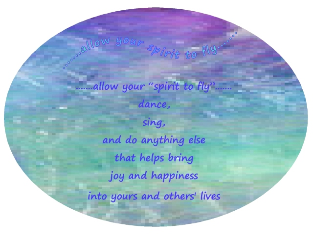 Bringing joy and happiness into our lives dance sing spirit to fly