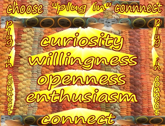 plug-in-curiosity-willingness-openness-enthusiasm