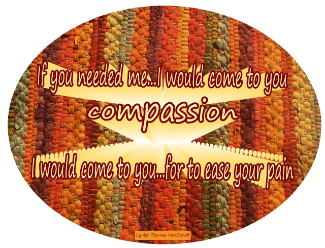 if-you-needed-me-i-would-come-to-you-compassion-oval